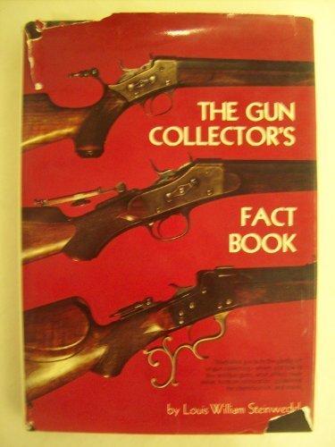 The Gun Collector's Fact Book: Steinwedel, Louis William