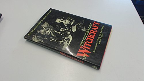 The psychology of witchcraft: An account of: Tom Ravensdale