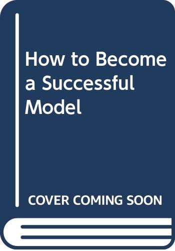 9780668036252: How to become a successful model