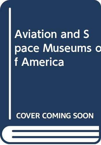 9780668036313: Aviation and Space Museums of America