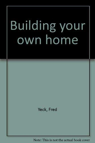 9780668036566: Building your own home