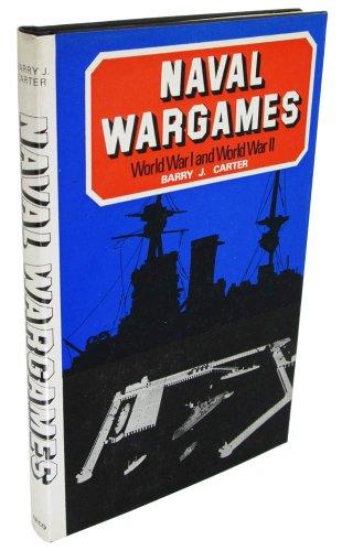 Naval Wargames: World War I and World War II: Carter, Barry
