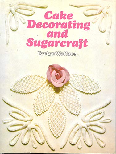 9780668037662: Cake Decorating and Sugarcraft