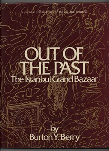 Out of the Past: The Istanbul Grand Bazaar: Berry, Burton Yost