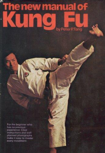 The New Manual of Kung Fu: Peter P. Tang