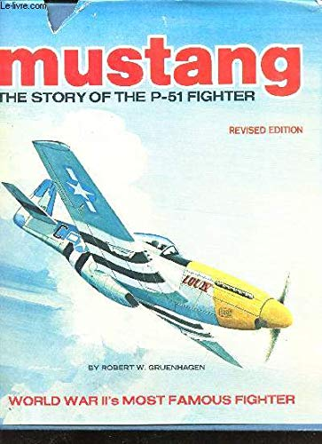 9780668039123: Mustang: The story of the P-51 fighter (Revised Edition)