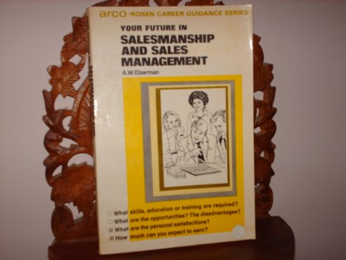 Your Future in Salesmanship and Sales Management: Eizerman, A. W.