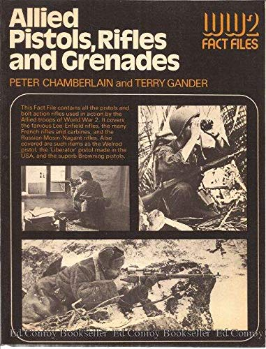 9780668040129: Allied pistols, rifles, and grenades (World War II fact files)