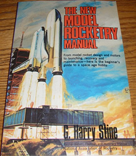 9780668040303: The New Model Rocketry Manual - AbeBooks - g stine