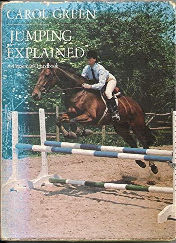 Jumping Explained: A Horseman's Handbook: Green, Carol
