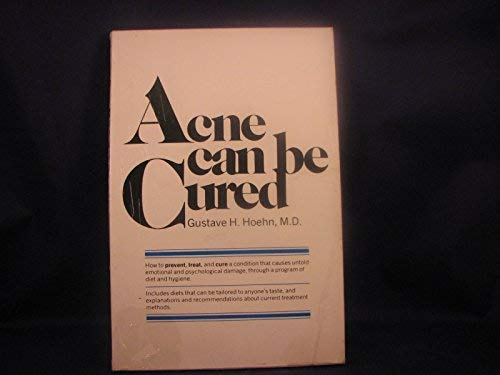 Acne Can be Cured: Hoehn, Gustave H.