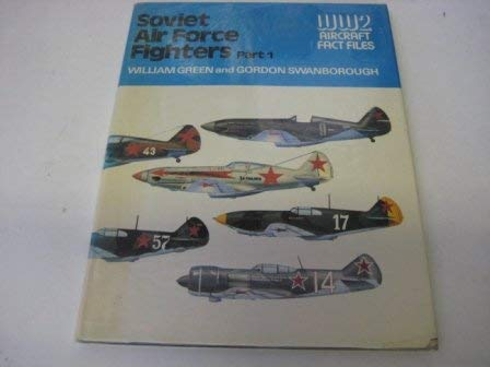 9780668041676: Soviet Air Force Fighters Part 1 / Part 2 (WWII Aircraft Fact Files)
