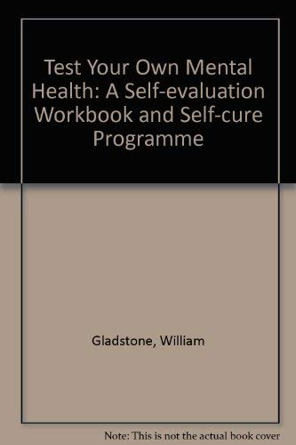 9780668041928: Test Your Own Mental Health: A Self-evaluation Workbook and Self-cure Programme