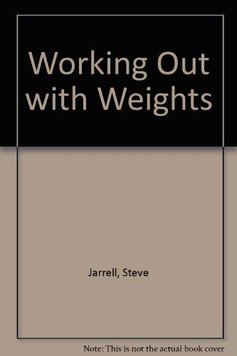 9780668042130: Working Out with Weights