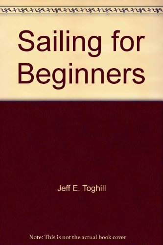 Sailing for Beginners (9780668042208) by Jeff Toghill