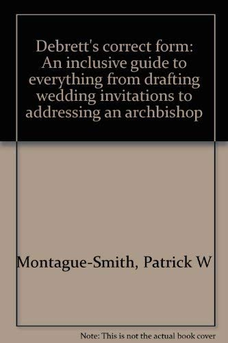 9780668042277: Debrett's correct form: An inclusive guide to everything from drafting wedding invitations to addressing an archbishop