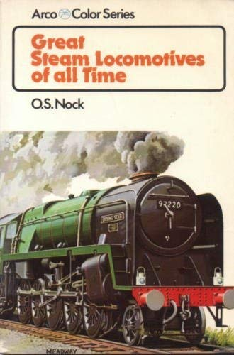 Great Steam Locomotives of All Time: O. S. Nock
