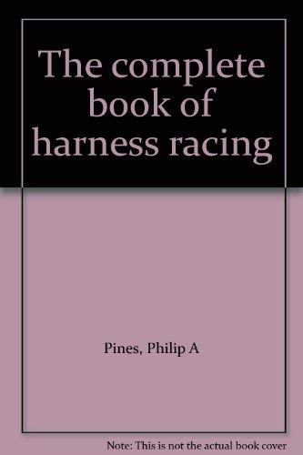 9780668042581: The complete book of harness racing