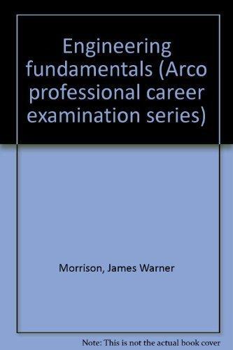 Engineering fundamentals (Arco professional career examination series): Morrison, James Warner