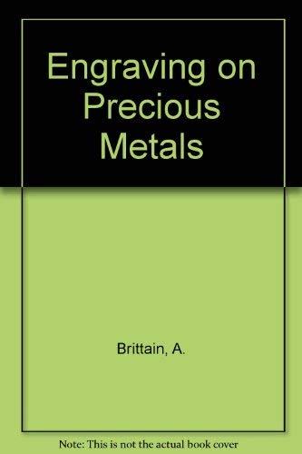 Engraving on Precious Metals: A. Brittain, S. Wolpert, P. Morton