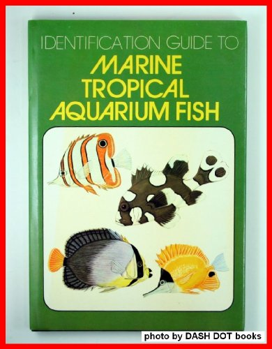 Identification Guide to Marine Tropical Aquarium Fish: Pitcher, F.W.