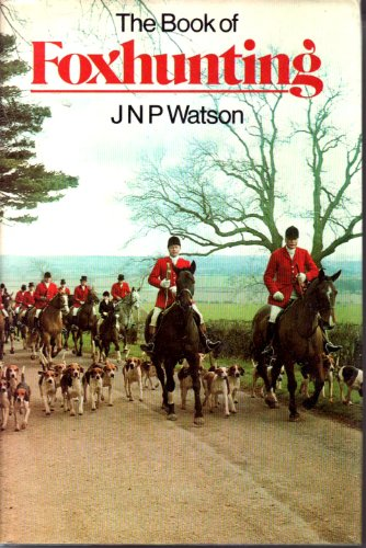 Book of Foxhunting.: WATSON, J. N. P.