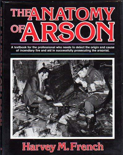 The Anatomy of Arson: Harvey M. French