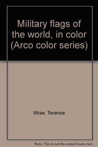 Military Flags of the World in color: Wise, Terence