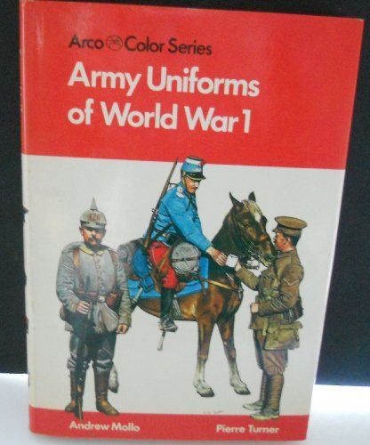 9780668044790: Army Uniforms of World War I: European and United States Armies and Aviation Services (Arco Color Series)