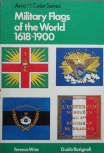 9780668044837: Military Flags of the World: 1618-1900 (Arco Color Series)