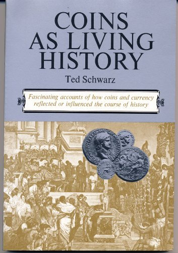 9780668044998: Coins as Living History: Fascinating Accounts of How Coins and Currency Reflected or Influenced the Course of History.