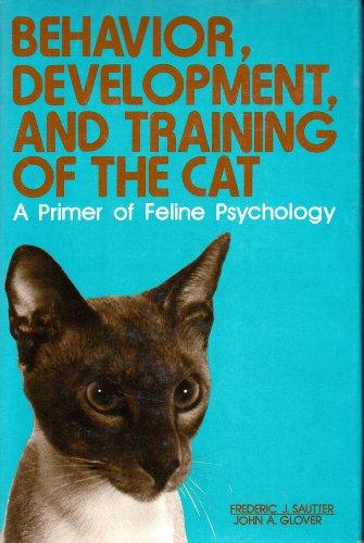 9780668045162: Behaviour, Development and Training of the Cat: A Primer of Feline Psychology...