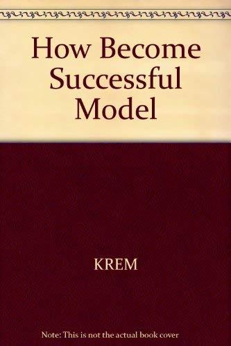 How Become Successful Model: KREM
