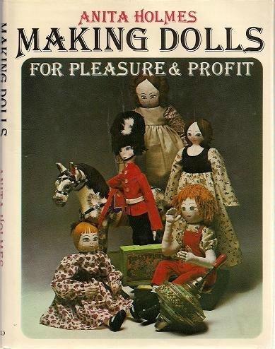 Making Dolls for Pleasure and Profit: Holmes, Anita