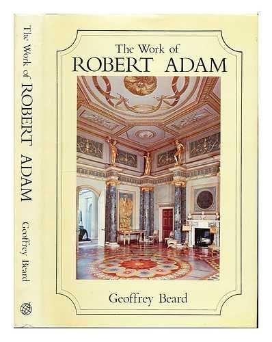 The Work of Robert Adam: Beard, Geoffrey