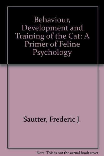 9780668045469: Behaviour, Development and Training of the Cat: A Primer of Feline Psychology