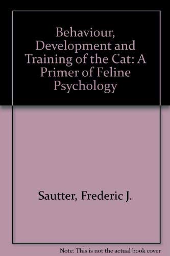 9780668045469: Behaviour, Development and Training of the Cat: A Primer of Feline Psychology