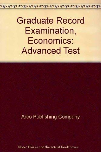 Graduate record examination, economics: Advanced test: Arco Publishing Company