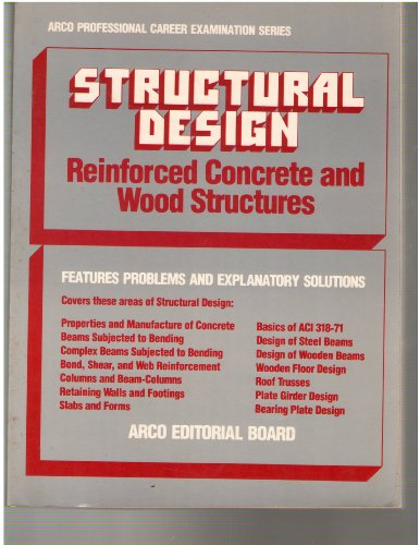 Structural design: Reinforced concrete and wood structures: Arco Publishing Company