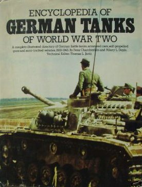9780668045650: Encyclopedia of German tanks of World War Two: A complete illustrated directory of German battle tanks, armoured cars, self-propelled guns and semi-tracked vehicles, 1933-1945