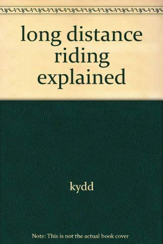 9780668045834: Long Distance Riding Explained