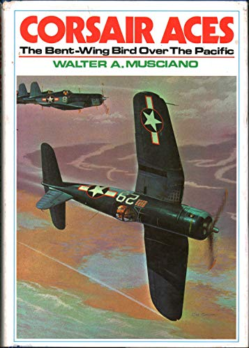 9780668045971: Corsair Aces: The Bent-Wing Bird over The Pacific