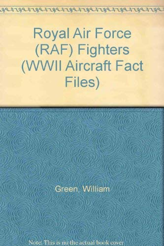 9780668046732: Royal Air Force (RAF) Fighters (WWII Aircraft Fact Files)