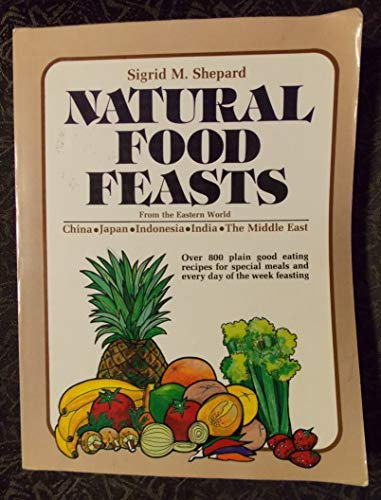 9780668046992: Natural food feasts from the Eastern World: China, Japan, India, Indonesia, the Middle East