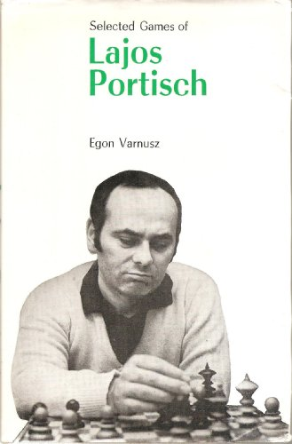 9780668047227: Selected Games of Lajos Portisch