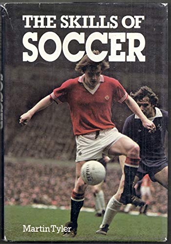 The skills of soccer (0668048433) by Martin Tyler