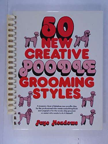 9780668048576: 50 New Creative Poodle Grooming Styles