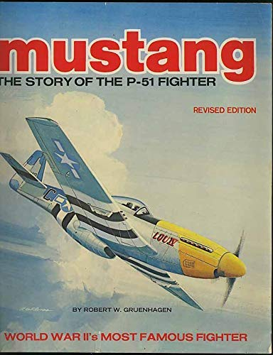 9780668048842: Mustang: The Story of the P-51 Fighter