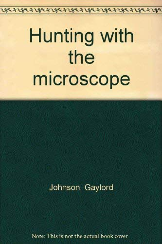 9780668049733: Hunting with the microscope