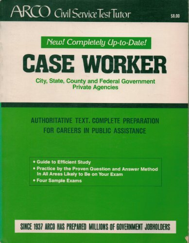 Case worker (Arco Master the Case Worker: Arco Publishing